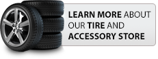 Learn more about our Tire and Accessory Store